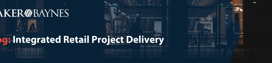 Integrated Retail Project Delivery